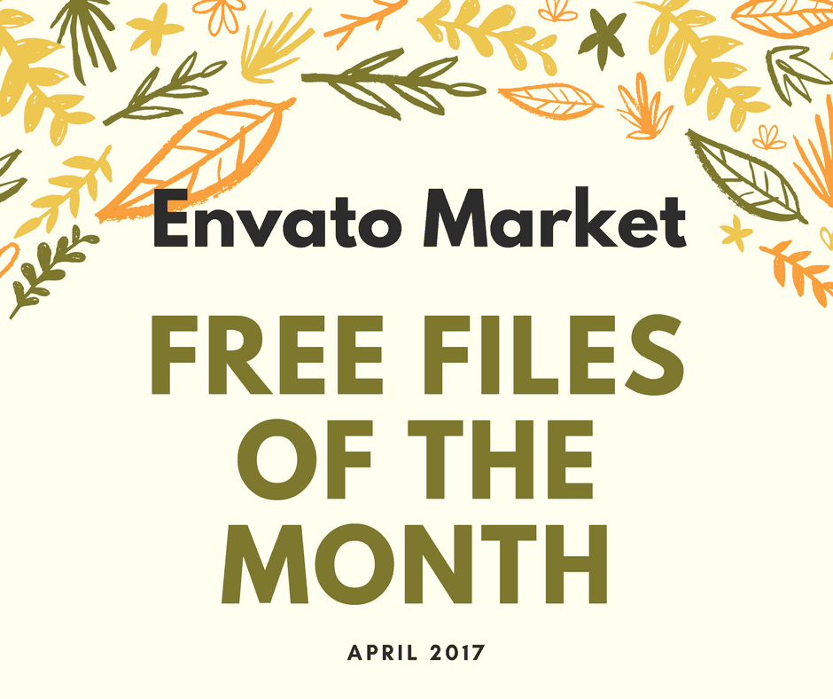 Envato Market Free Files of the Month - April 2017