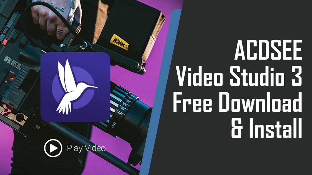 Đang miễn phí ACDSee Video Studio 3.0, phần mềm biên tập video chuyên nghiệp cho PC trị giá 59.99 USD 19