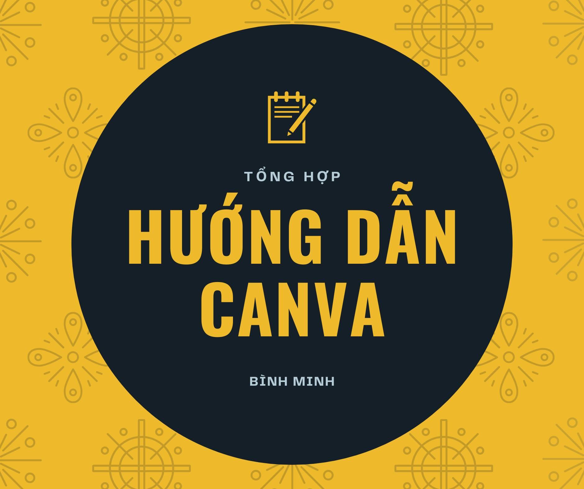 Tổng hợp hướng dẫn sử dụng Canva bởi ông Minh Vlog 3
