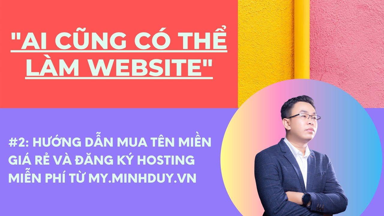Hướng dẫn mua tên miền giá rẻ và đăng ký hosting miễn phí từ my.minhduy.vn 1